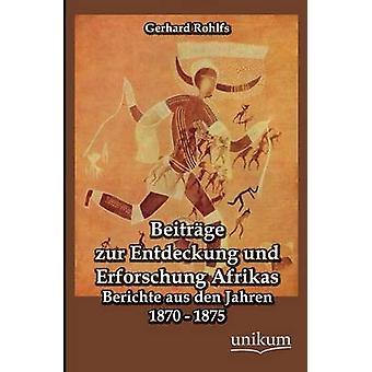 Beitrage Zur Entdeckung Und Erforschung Afrikas par Rohlfs & Gerhard