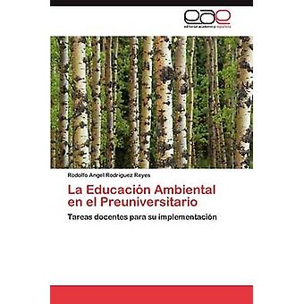 La Educación Ambiental sv El Preuniversitario av Rodríguez Guez Reyes & Rodolfo ängel