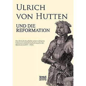 Ulrich Von Hutten Und Die Reformation by Kalkoff & Paul