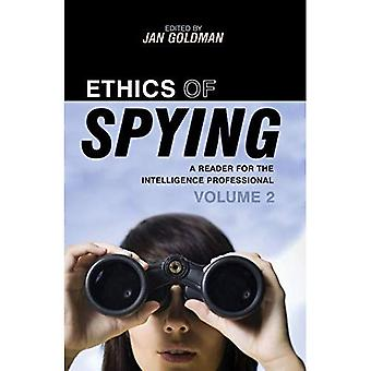 Ethics of Spying: A Reader for the Intelligence Professional (Scarecrow Professional Intelli...