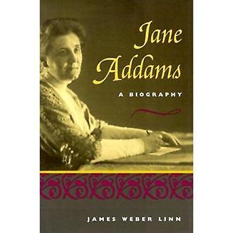 Jane Addams - eine Biographie von James Weber Linn - 9780252069048 Buch