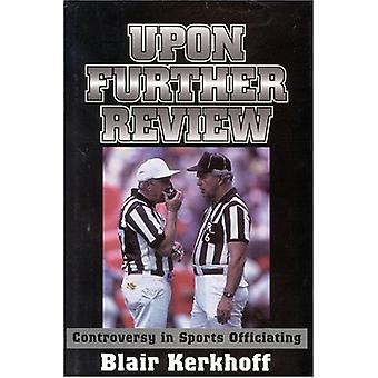 Upon Further Review - Controversy in Sports Officiating by Blair Kerkh