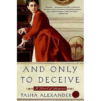 And Only to Deceive by Tasha Alexander - 9780061148446 Book