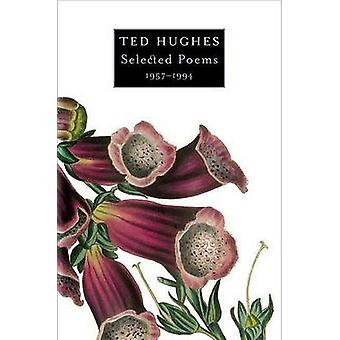 Selected Poems 1957-1994 by Ted Hughes - 9780374528645 Book