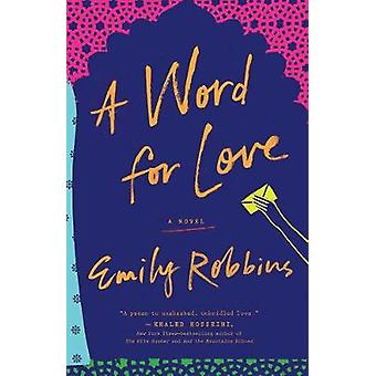 A Word For Love - A Novel by Emily Robbins - 9780399185854 Book