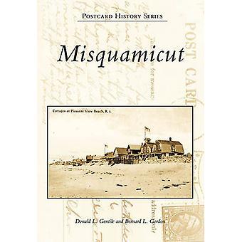Misquamicut by Donald L Gentile - Bernard L Gordon - 9780738565682 Bo