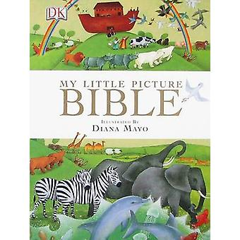 My Little Picture Bible by Diana Mayo - DK - 9780756639976 Book