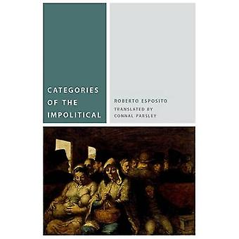 Categories of the Impolitical by Roberto Esposito - Connal Parsley -
