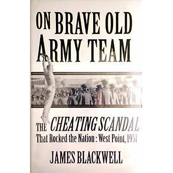 On Brave Old Army Team - Cheating Scandal That Rocked the Country - We