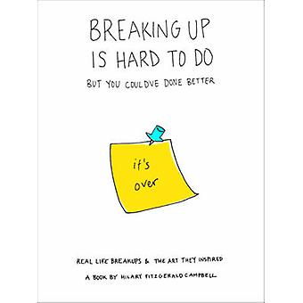 Breaking Up is Hard to Do... but You Could've Done Better by Hilary C