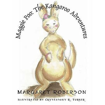 Maggie Poo the Kangaroo Adventures by Margaret Roberson - 97814327067