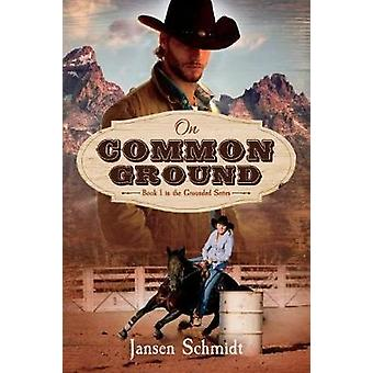 On Common Ground - Book 1 in the Grounded Series by On Common Ground -