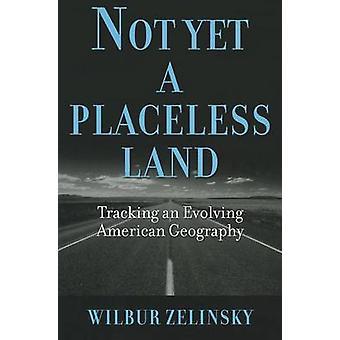 Nog niet een Plaatsloze land-tracking een evoluerende Amerikaanse geografie door