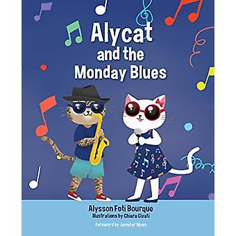 Alycat and the Monday Blues by Alysson Foti Bourque - 9781684012459 B