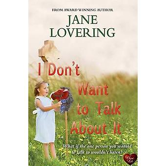 I Don't Want to Talk About it by Jane Lovering - 9781781892794 Book