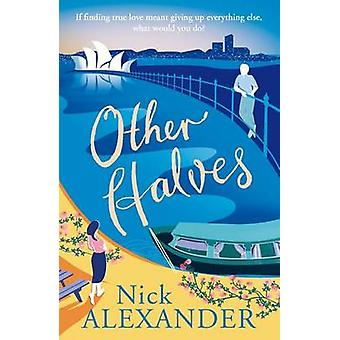 Other Halves by Nick Alexander - 9781845027643 Book