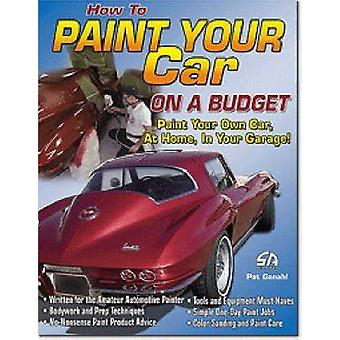 How to Paint Your Car on a Budget by Pat Ganahl - 9781932494228 Book