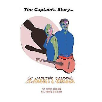 L'histoire des capitaines... dans Harveys Shadow de Bullivant et Johnnie