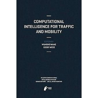 Computational Intelligence for Traffic and Mobility by Wang & Wuhong