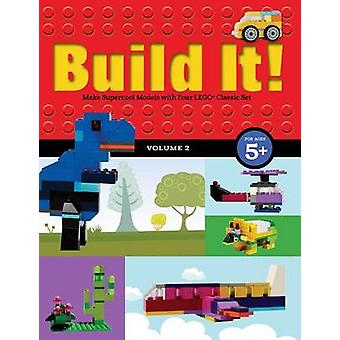 Build It! Volume 2 - Make Supercool Models with Your Lego Classic Set
