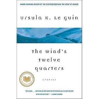 The Wind's Twelve Quarters - Stories by Ursula K Le Guin - 97800609143