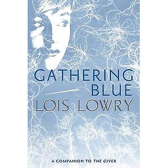 Gathering Blue by Lois Lowry - 9780547904146 Book