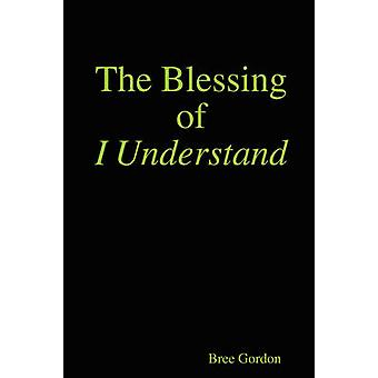 The Blessing of I Understand by Gordon & Bree
