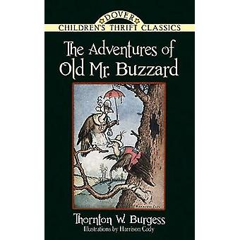 The Adventures of Old Mr. Buzzard by Thornton Burgess