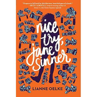 Nice Try Jane Sinner by Lianne Oelke