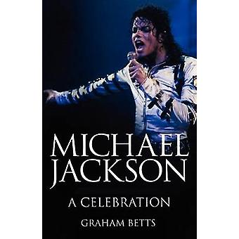 Michael Jackson a Celebration by Betts & Graham