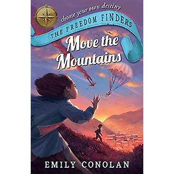 Move the Mountains The Freedom Finders by Emily Conolan