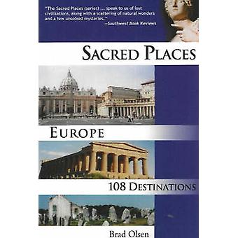 Sacred Places Europe - 108 Destinations by Brad Olsen - 9781888729122