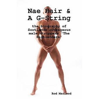 Nae Hair  A GString by MacLeod & Rod