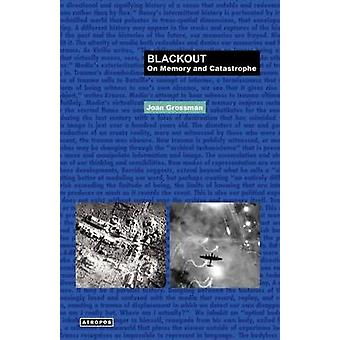 Blackout On Memory and Catastrophe by Grossman & Joan