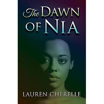 The Dawn of Nia by Cherelle & Lauren