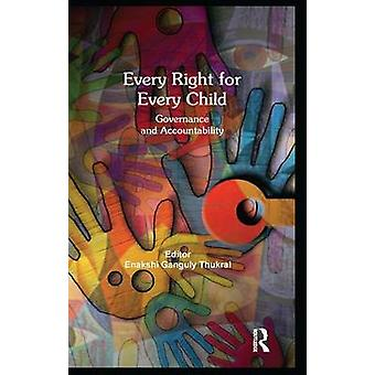 Every Right for Every Child  Governance and Accountability by Ganguly Thukral & Enakshi
