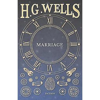 Marriage by Wells & H. G.