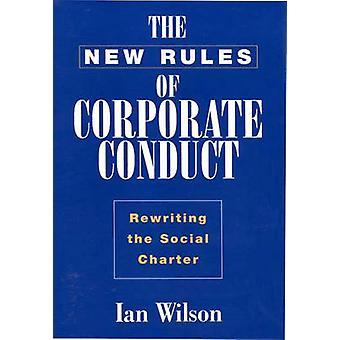 Nieuwe regels van corporate conduct herschrijven van het sociaal handvest door Wilson & Ian