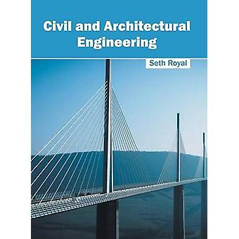 Civil and Architectural Engineering by Royal & Seth