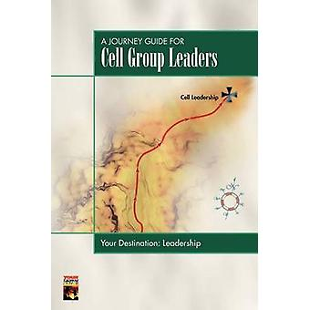 A Journey Guide for Cell Group Leaders by TOUCH Publications