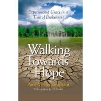 Walking Towards Hope by Beckingham & Paul M.