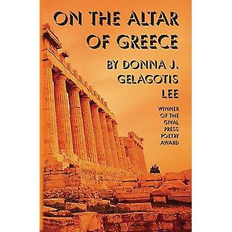 On the Altar of Greece by Gelagotis & Donna J.