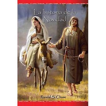 La Historia de La Navidad Maria Jose y El Nino Jesus Desde Una Perspectiva Personal by Chase & Randal S.