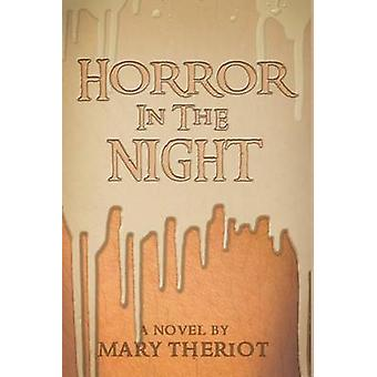 Horror in the Night Gregorys Story by Theriot & Mary