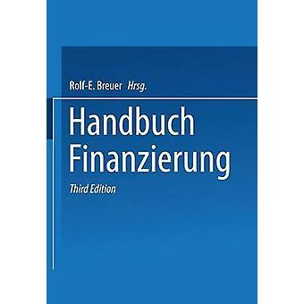Handbuch Finanzierung by Breuer & RolfE.