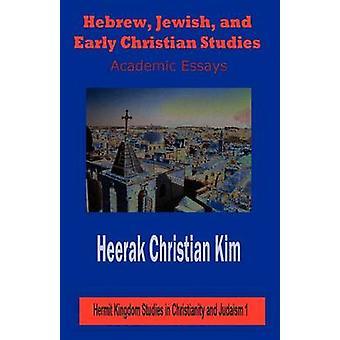 Hebrew Jewish and Early Christian Studies Academic Essays by Kim & Heerak Christian