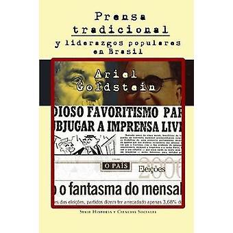 Prensa tradicional y liderazgos populares en Brasil by Goldstein & Ariel