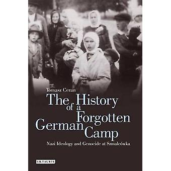 History of a Forgotten German Camp by Tomasz Ceran