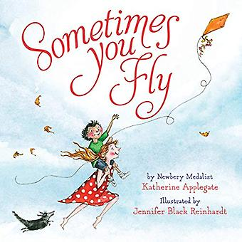 Sometimes You Fly (Padded Board Book) by Katherine Applegate - 978035