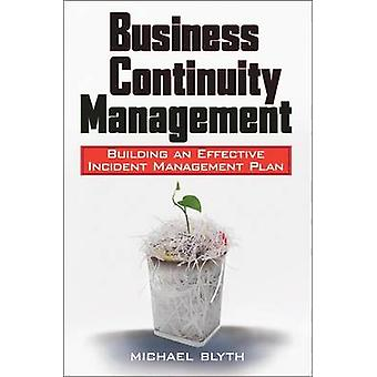 Business Continuity Management - Building an Effective Incident Manage
